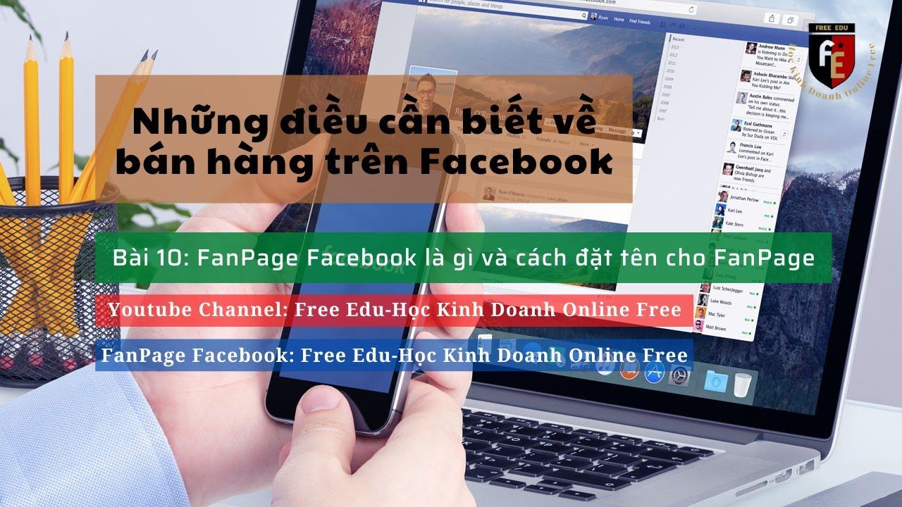 [Free Edu]-Học Kinh Doanh Online Free-FanPage Là Gì Và Cách Đặt Tên Cho FanPage#10