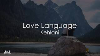 Kehlani - Love Language (Lyrics / Lyric Video)