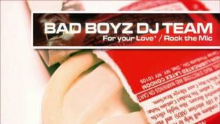 Bad Boyz Dj Team - For Your Love (Party People) (Club Mix) (2003)