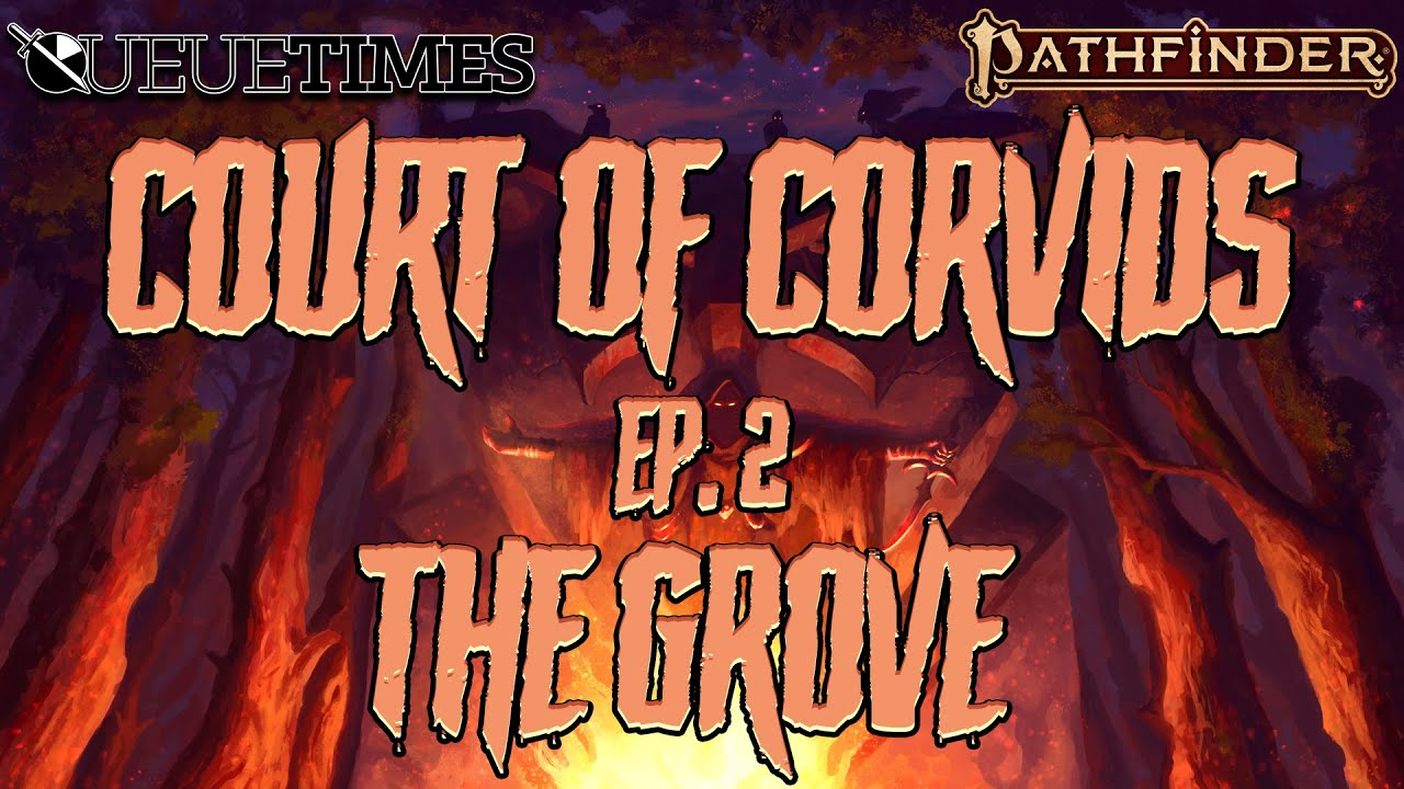 Pathfinder 2e | Court of Corvids Ep 2 | The Grove