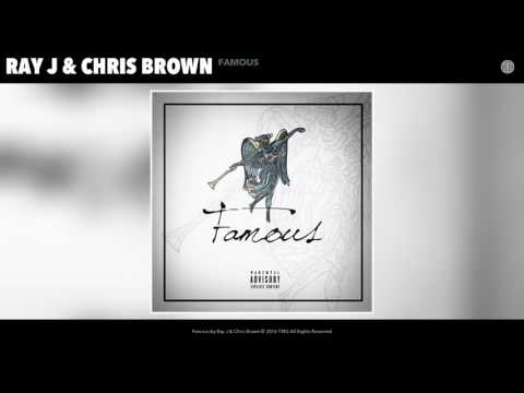 Ray J & Chris Brown - Famous (Audio)