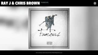 Ray J & Chris Brown - Famous (Audio)