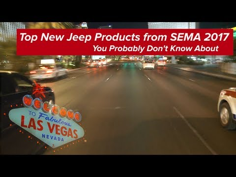 Top Jeep Products from Sema 2017 You Probably Don
