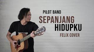 Pilot Band / Mario G.Clau Sepanjang Hidupku Felix Cover