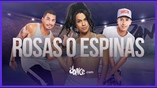 Rosas O Espinas - Joey Montana  Fitdance Life Coreografía Dance