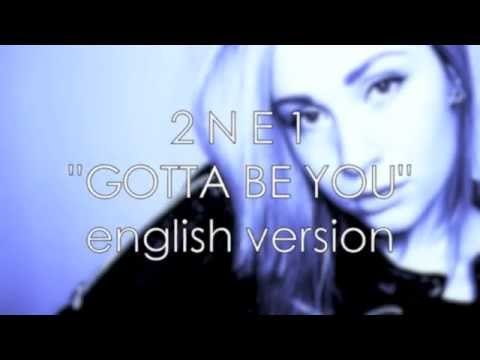 2NE1 Gotta Be You English Cover