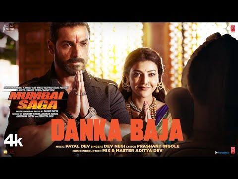 Mumbai Saga: Danka Baja (Official Video) Payal Dev Feat. Dev Negi | John Abraham , Kajal Aggarwal