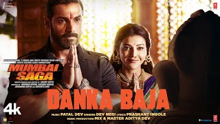 Mumbai Saga: Danka Baja (Official Video) Payal Dev Feat. Dev Negi | John Abraham , Kajal Aggarwal