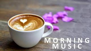 Morning Relaxing Music - Coffee Music and Sunshine - Positive Background Music