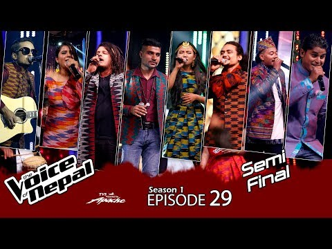 The Voice of Nepal - S1 E29  (Semi Final)