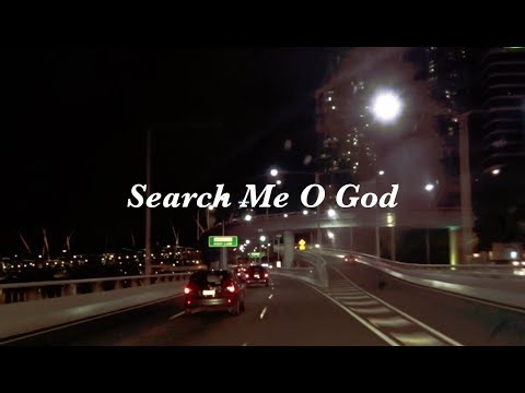 Search Me O God