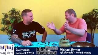 Michael Rymer historie a praxe vykuřování