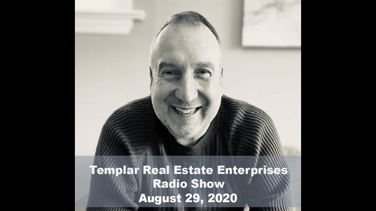 Templar Real Estate Radio Show Talk Show August 29, 2020