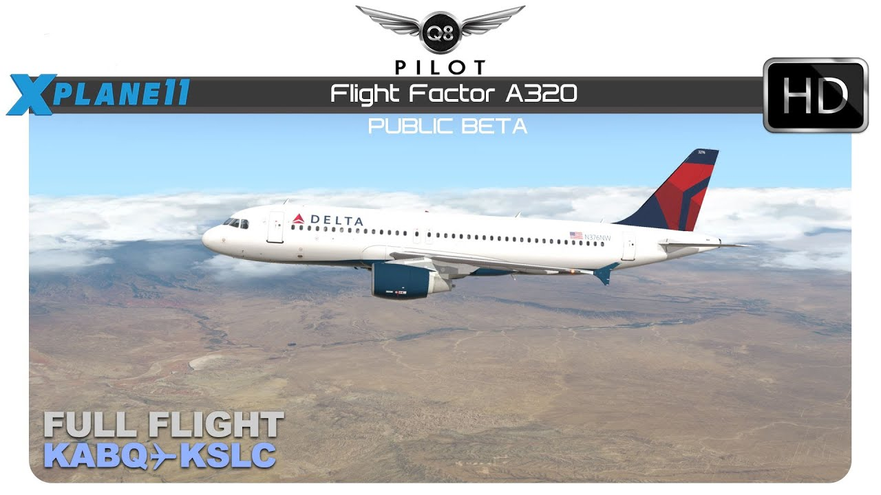 [X-Plane] Flight Factor A320 | KABQ KSLC | Full Flight by Q8Pilot