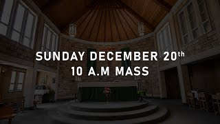 December 20 | 4th Sunday of Advent \ 10 AM Mass