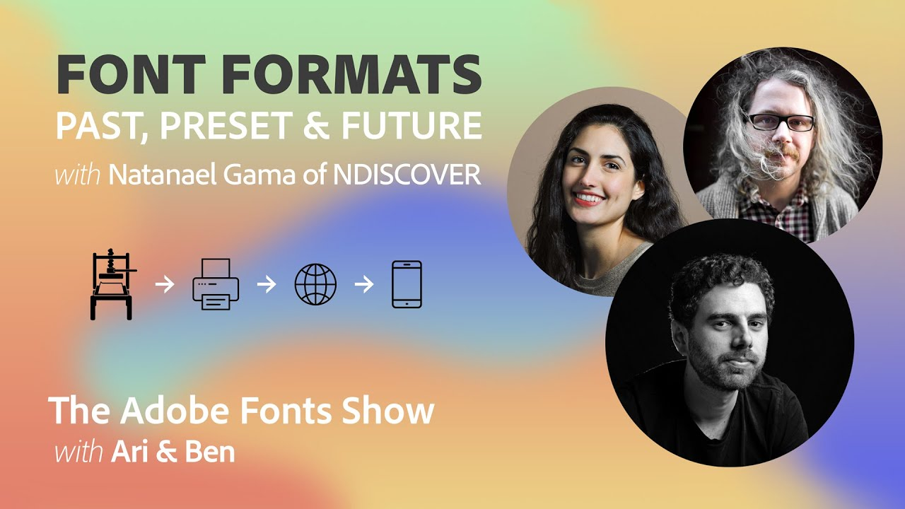 The Adobe Fonts Show - Font Formats: Past, Present & Future with Natanael Gama of NDISCOVER
