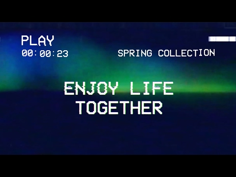 enjoy life together - SS17