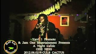 One Ness @Club Cactus feat: Everton Blender, CJ, Barry Micron, Tikaros