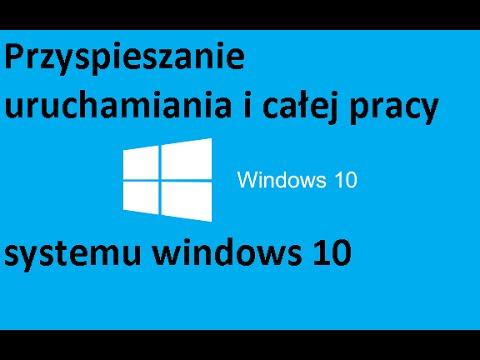 [PL] Windows 10 - Przyspieszanie uruchamiania i całej pracy systemu