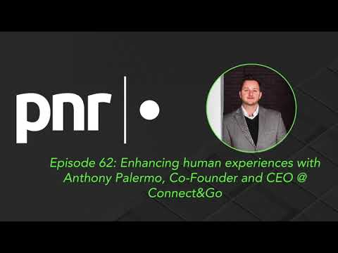 Enhancing human experiences with Anthony Palermo, Co-Founder and CEO @ Connect&Go