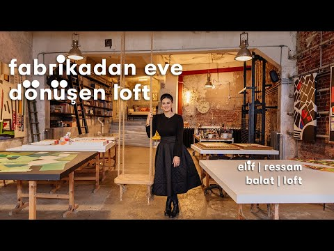 Balat'ta Bir Fabrikayı Eve Dönüştüren Elif'in Loft'u