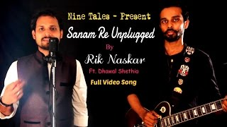 Sanam Re Unplugged Cover Full Video Song