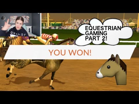 EQUESTRIAN GAMING! PART TWO!
