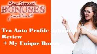 Tra Auto Profile Submited Review - Tra Auto Profile Submited review & HUGE BONUS - Tra Auto Profile