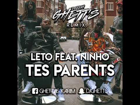 Download Dj Ghett's x Leto feat. Ninho - Tes Parents x Remix