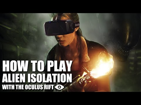 How to play Alien Isolation in VR (Oculus Rift DK1 & DK2 Guide)