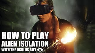 How to play Alien Isolation with the Oculus Rift DK1 & DK2