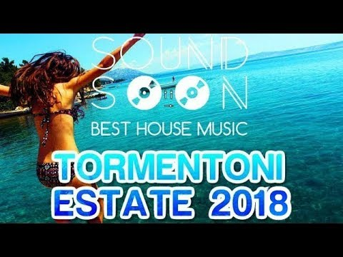 Tormentoni 2018 e REMIX del momento - ESTATE 2018 - MIX HOUSE COMMERCIALE - Hits Of Popular Songs