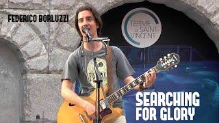 Searching For Glory - Federico Borluzzi live in Saint-Vincent (Festa della Musica 2017)