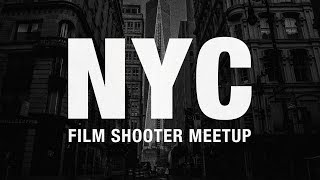 NYC Film Shooters Meetup | Nick Exposed