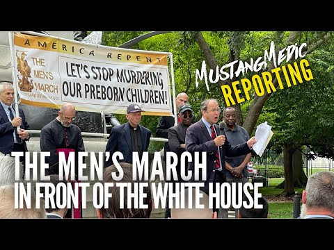 The Men's March in front of the White House June 12, 2021 MustangMedic Reporting I'm  back!