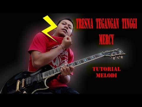 Tutorial melodi Mercy - Tresna Tegangan Tinggi