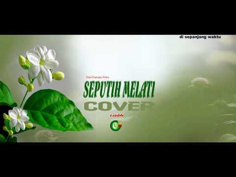 Lagu Nostalgia - SEPUTIH MELATI Dian Pramana Putra (lonny COVER)