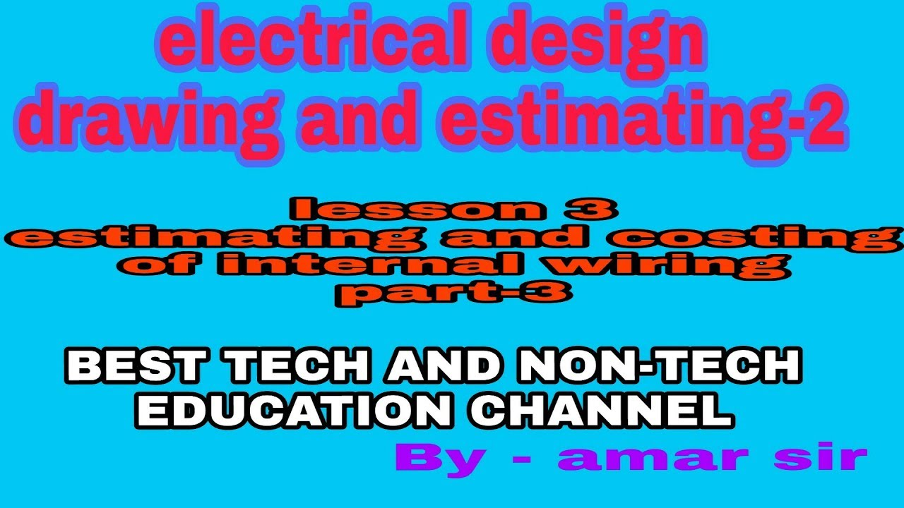 electrical design drawing and estimating 2part3 internal wiring estimating and costing  [ 1280 x 720 Pixel ]