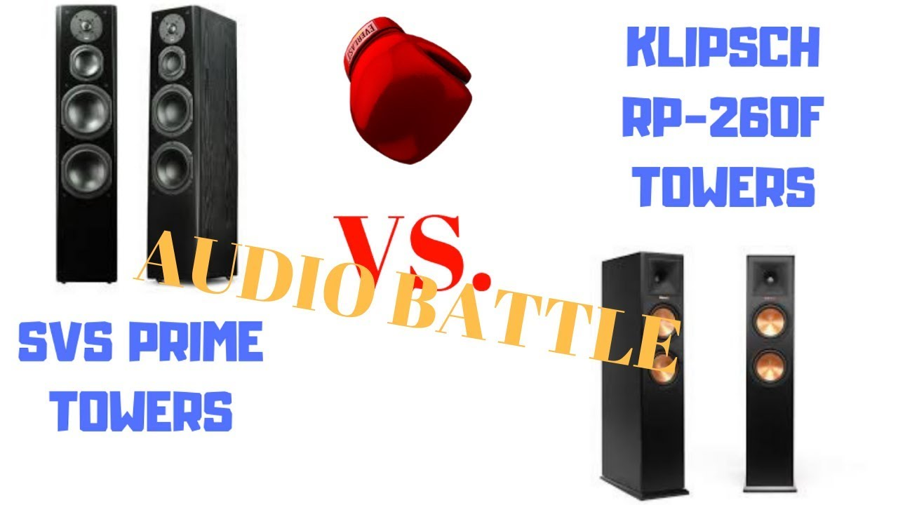 SVS PRIME TOWERS VS KLIPSCH RP-260f TOWER SPEAKERS AUDIO BATTLE|Which  Sounds Better??