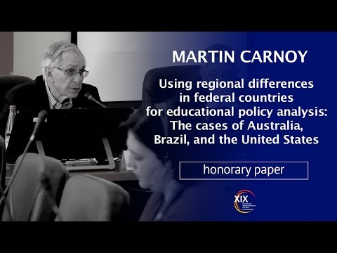 Martin Carnoy: Using regional differences in federal countries for educational policy analysis