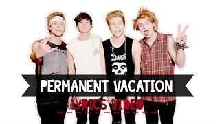 Permanent Vacation - 5SOS (Lyrics Video)