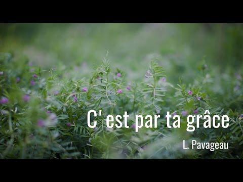 C'est par ta grâce - L. Pavageau