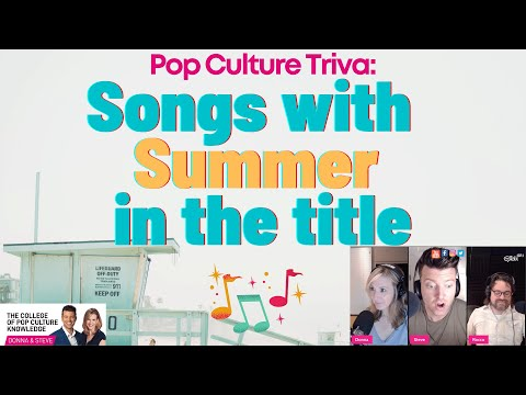 Songs with Summer in the Title  - Pop Culture Trivia