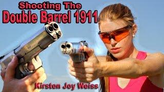 Shooting The Double Barrel 1911 - Kirsten Joy Weiss