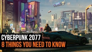 8 NEW things you need to know about Cyberpunk 2077