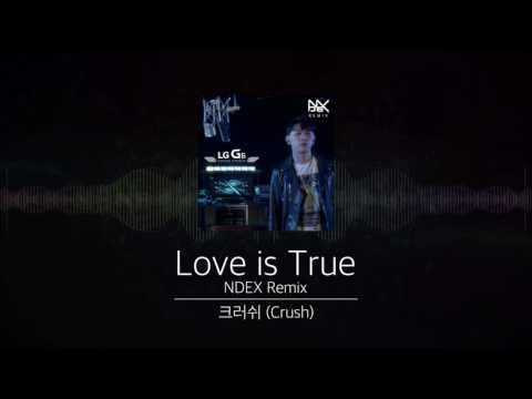 크러쉬 (Crush) - Love Is True (NDEX Remix)