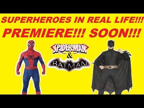 Spiderman and Batman Superheroes in real life Premiere Soon