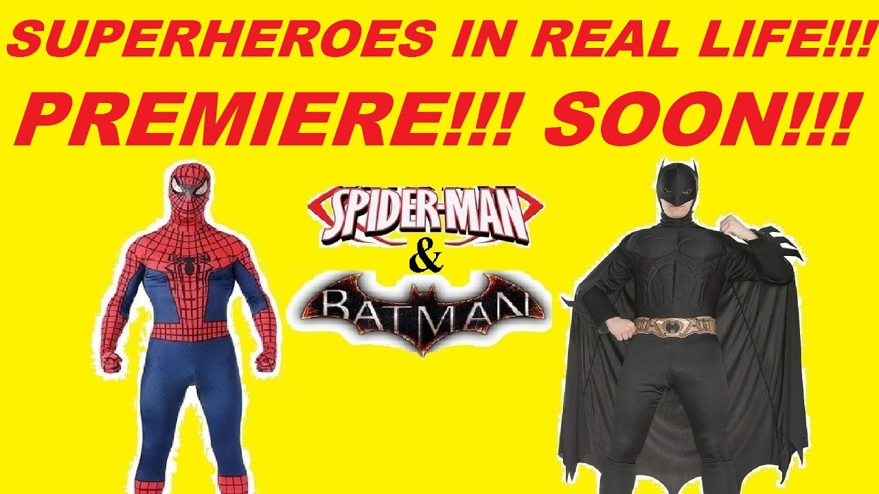 Download Spiderman and Batman Superheroes in real life Premiere Soon