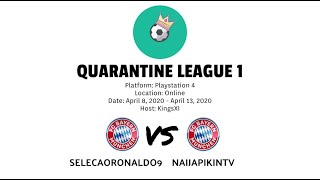 Quarantine League 1 | Selecaoronaldo9 vs Naijapikintv | HD