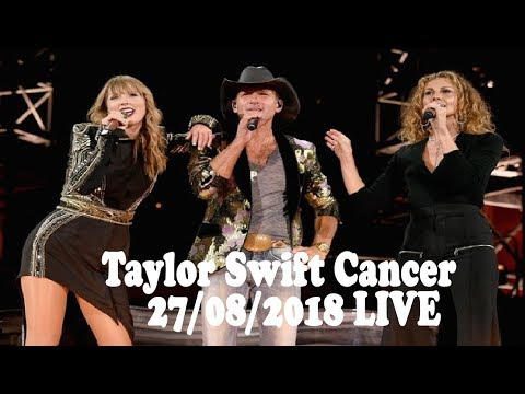 Taylor Swift Cancer 27/08/2018 : Sing 'Tim McGraw' with Faith Hill : LIVE